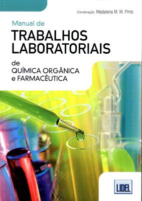 Manual de Trabalhos Laboratoriais de Química Orgânica e Farmacêutica